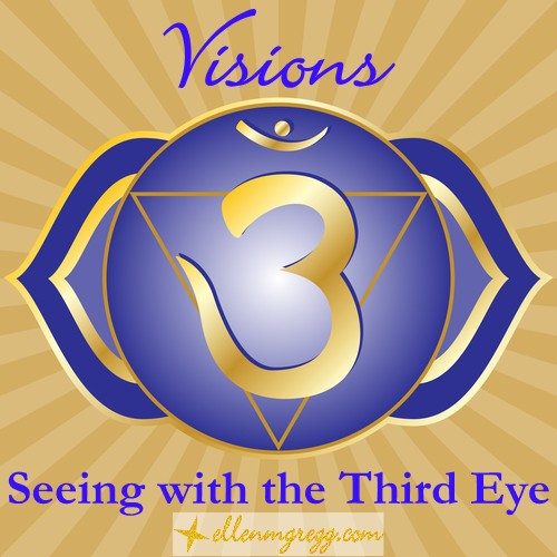 Visions: Seeing with the Third Eye ~ A post by Ellen M. Gregg :: Intuitive