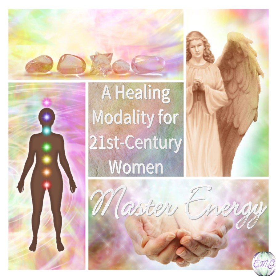 Master Energy: A Healing Modality for 21st-Century Women