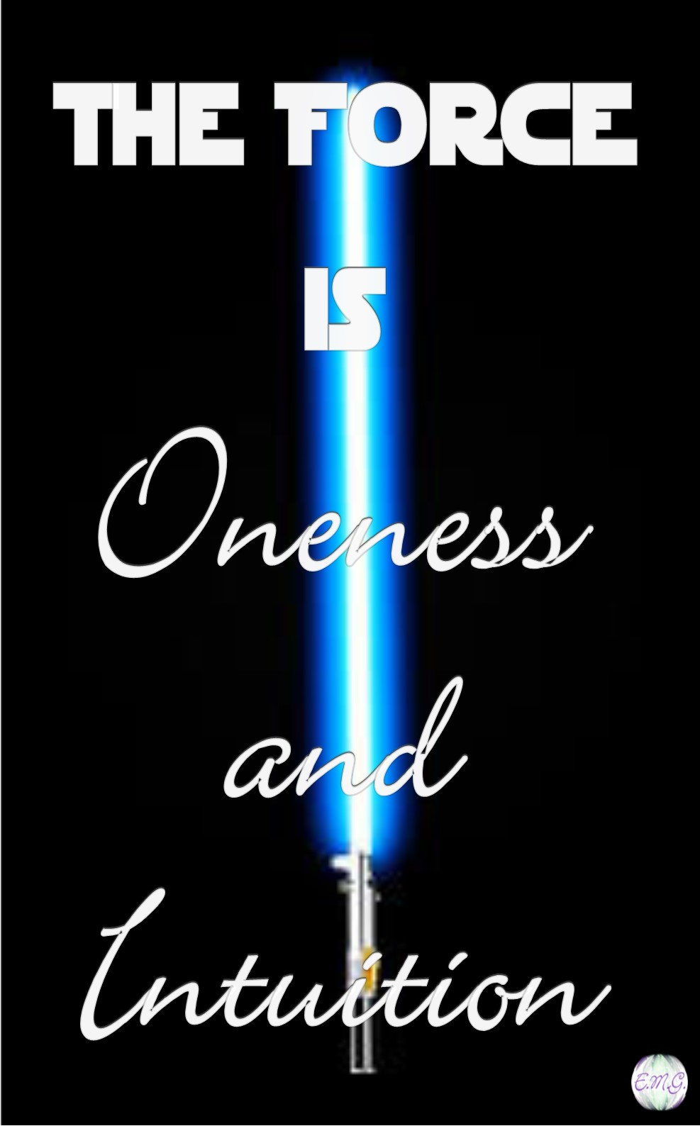 The Force is Oneness and Intuition