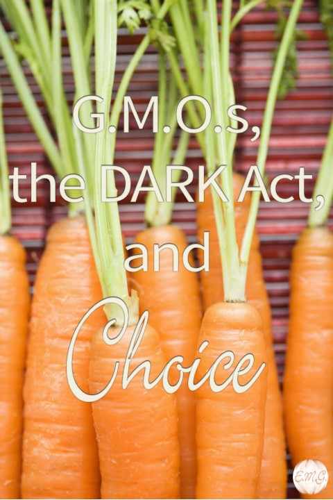 G.M.O.s, the DARK Act, and Choice