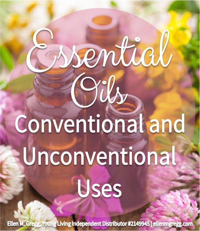 Essential Oils: Conventional and Unconventional Uses