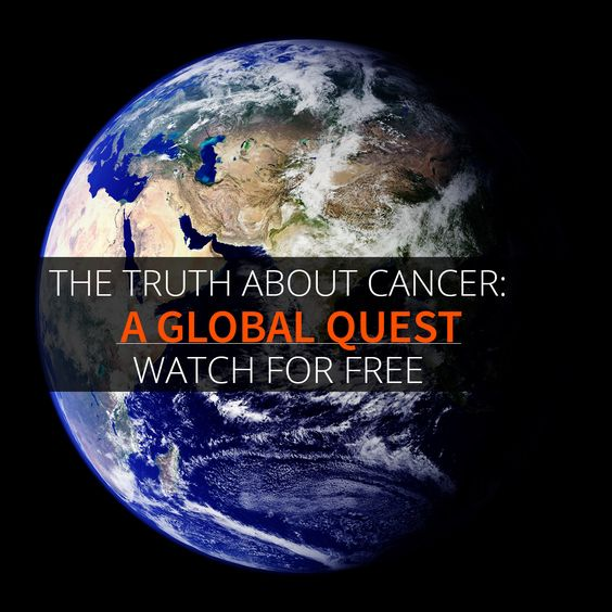 The Truth About Cancer: A Global Quest ~ Watch the most anticipated event of the year right here for free. 131 doctors, scientists, and survivors share their secrets to preventing, treating and healing cancer. Must see!