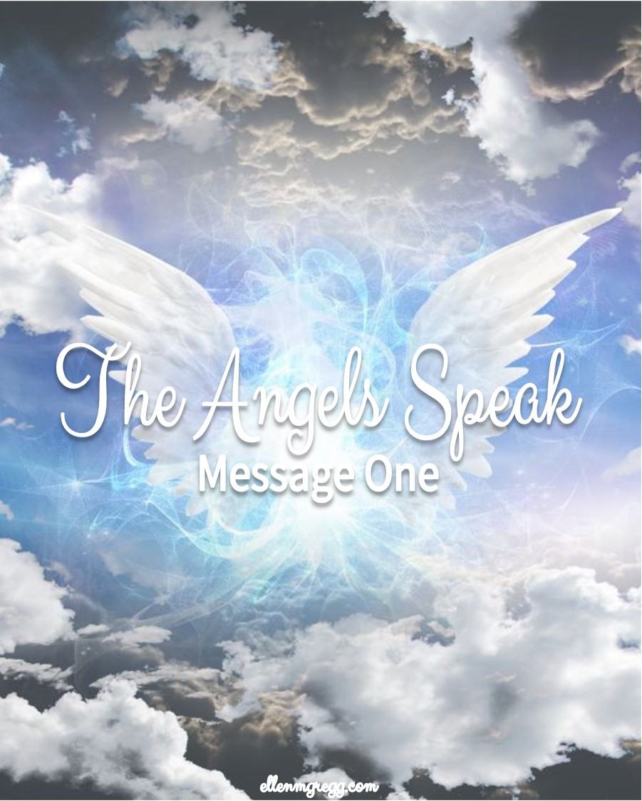 The Angels Speak: Message One