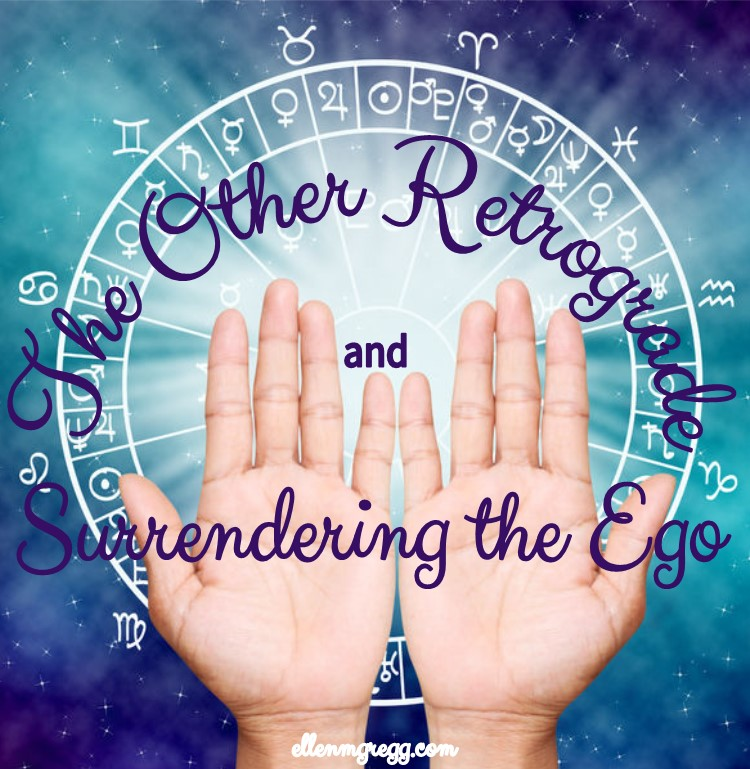 The Other Retrograde and Surrendering the Ego