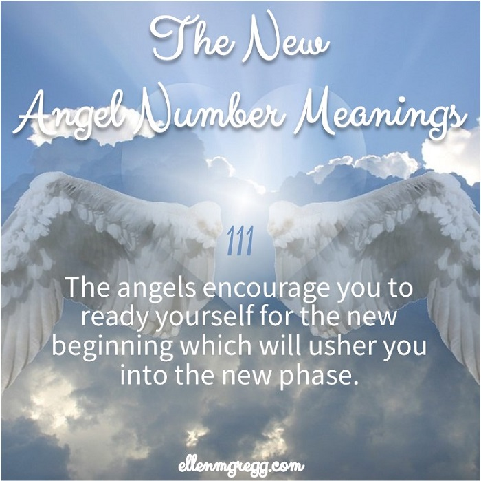 111: The New Angel Number Meanings: The Angels encourage you to ready yourself for the new beginning which will usher you into the new phase.
