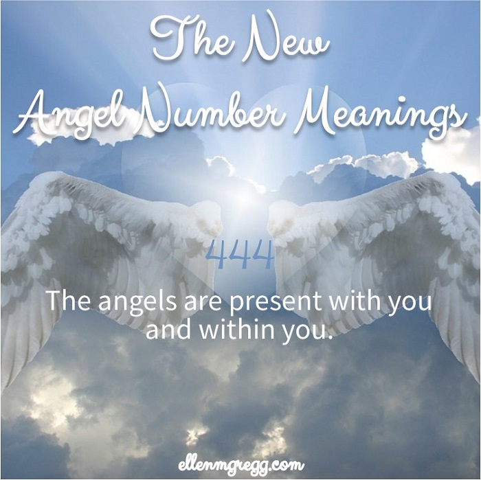 444: The New Angel Number Meanings: The angels are present with you and within you.