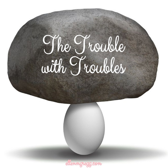 The Trouble with Troubles