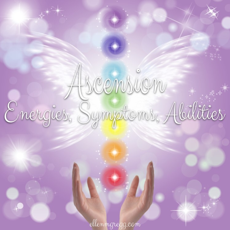 Ascension Energies, Symptoms, and Abilities