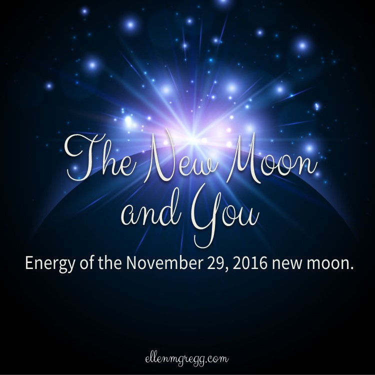 The New Moon and You: Energy of the November 29, 2016 new moon.