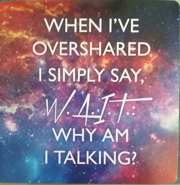"""When I've overshared I simply say, """"Wait. Why am I talking?"""" ~ Guidance for the week of November 7 through November 13, 2016. Card from Gabrielle Bernstein's Miracles Now deck."""
