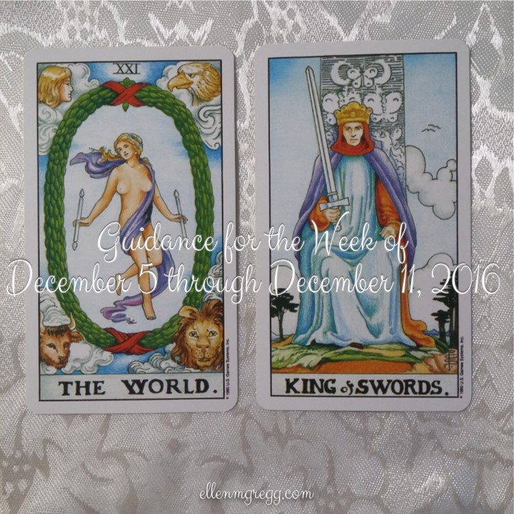 Guidance for the Week of December 5 through December 11, 2016 ~ Cards are from the Universal Waite Tarot deck.