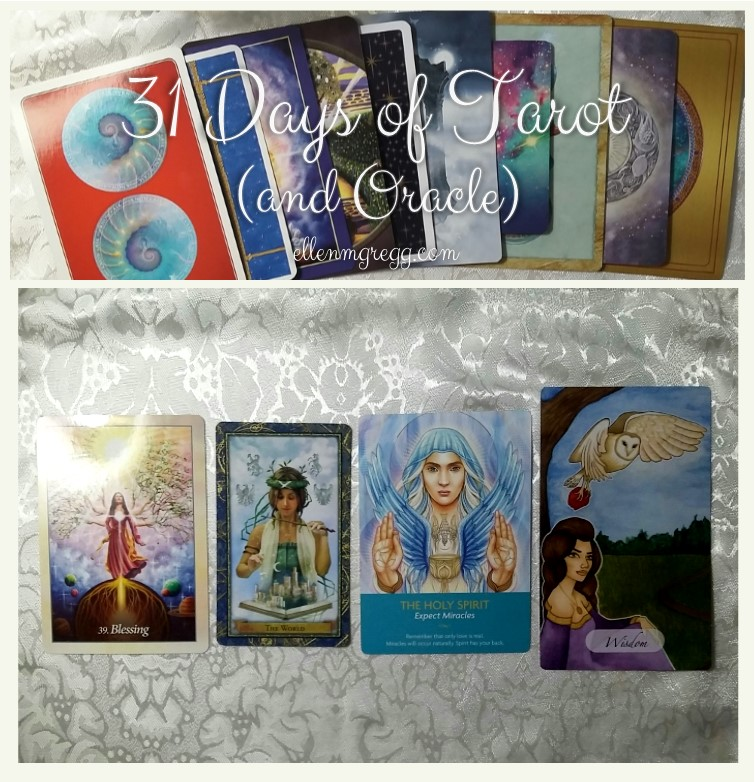31 Days of Tarot, Day 30: My Favorite Tarot and Oracle Cards: Blessing (Oracle of the Angels), The World (Wizards Tarot), The Holy Spirit (Keepers of the Light), Wisdom (The Awakened Soul Oracle Deck)