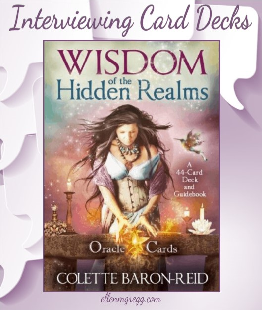 Interviewing Colette Baron-Reid's Wisdom of the Hidden Realms Oracle Cards deck, published by Hay House.