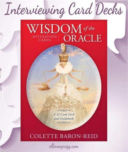 Interviewing Colette Baron-Reid's Wisdom of the Oracle divination cards deck. The second in a series of oracle deck interviews.