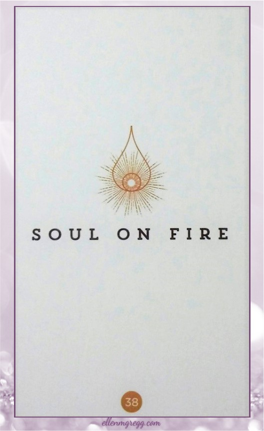 Daily Divination: 18 April 2017 ~ Soul On Fire from Chris-Anne's Sacred Creators Oracle, published by Chris-Anne.