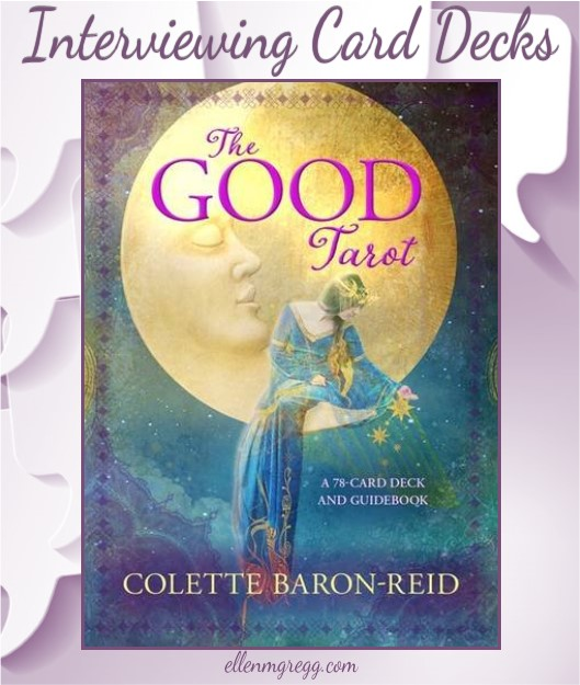 Interviewing Colette Baron-Reid's and Jena DellaGrottaglia's The Good Tarot, published by Hay House Lifestyles.