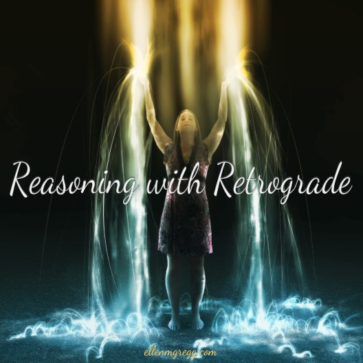 Reasoning with Retrograde ~ Working with the energy of Mercury Retrograde for a very specific purpose.