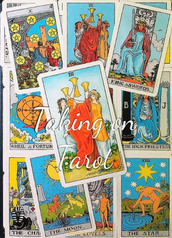 Three of Cups: Taking On Tarot ~ A self-study of the Universal Waite Tarot deck, published by U.S. Games Systems, Inc.