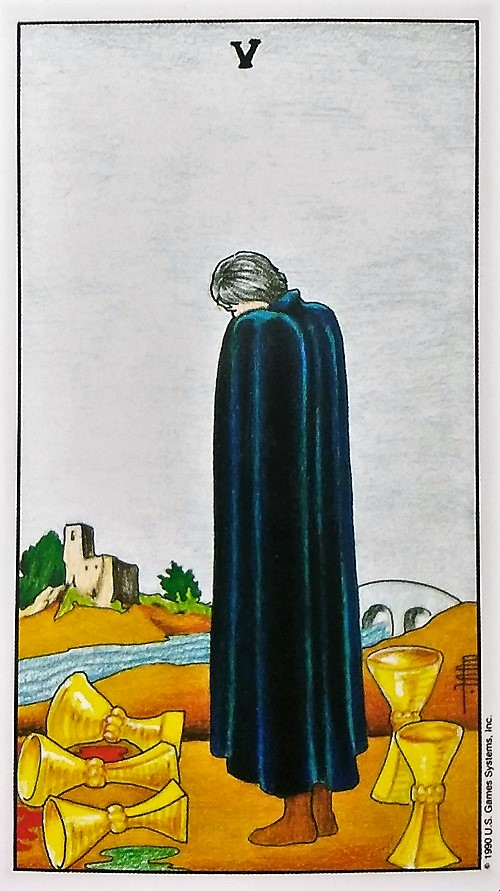 Five of Cups ~ Universal Waite Tarot, created by Stuart P. Kaplan, drawings by Pamela Colman Smith, recolored by Mary Hanson-Roberts, published by U.S. Games Systems, Inc.
