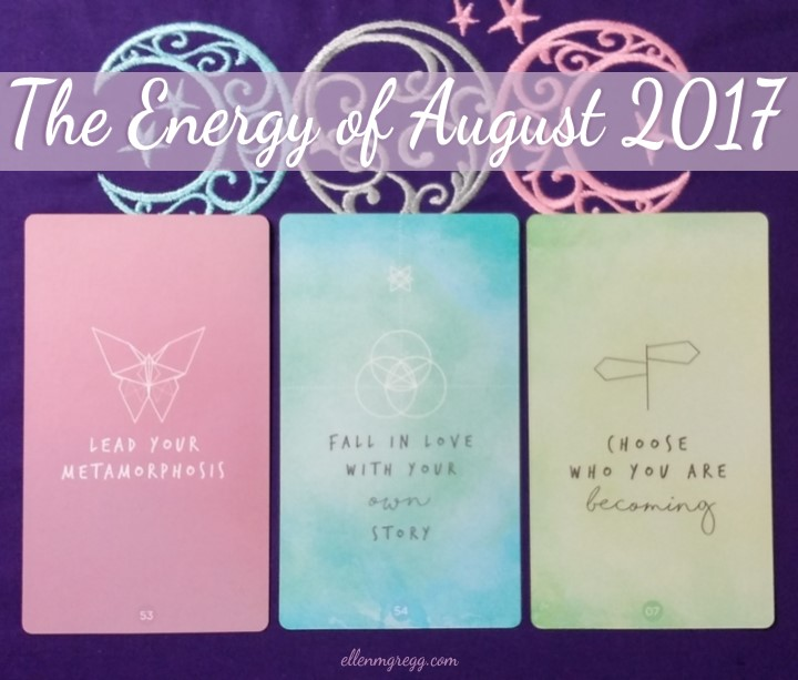 The Energy of August 2017 ~ A collective soul reading using Sacred Creators Oracle by Chris-Anne. | Intuitive Ellen