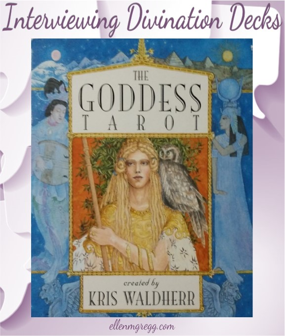 Interviewing The Goddess Tarot, created by Kris Waldherr, published by U.S. Games Systems, Inc.