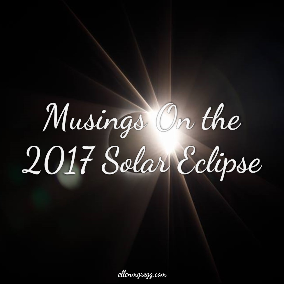 Musings On the 2017 Solar Eclipse ~ Intuitive Ellen