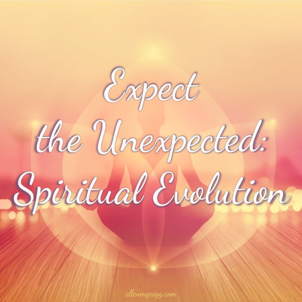 Expect the Unexpected: Spiritual Evolution ~ Detailing the first time my body was taken over through indwelling. ~ Intuitive Ellen