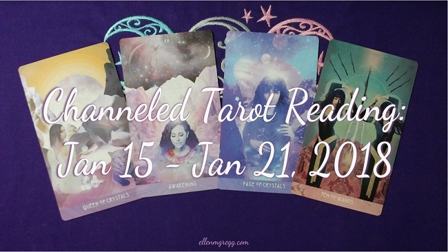 Weekly Channeled Tarot Reading for January 15 - January 21, 2018 ~ Working with The Starchild Tarot * Akashic ~ Intuitive Ellen #tarot #channeledreading