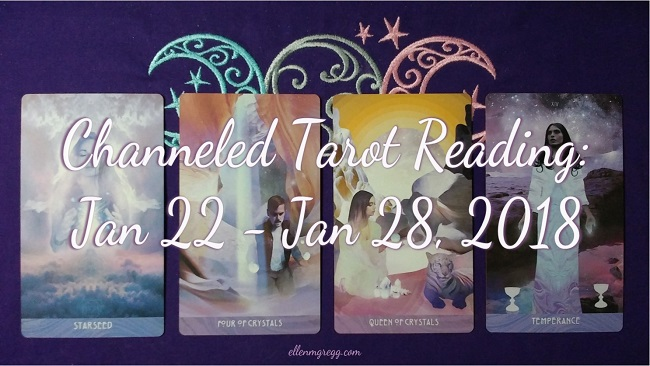 Channeled Tarot Reading for January 22 - January 28, 2018 ~ Working with The Starchild Tarot *Akashic deck by Danielle Noel ~ Intuitive Ellen #tarot #tarotreading #channeledreading #channeling