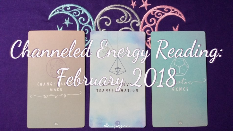 Channeled Energy Reading for February 2018, featuring the Sacred Creators Oracle deck. ~ Intuitive Ellen