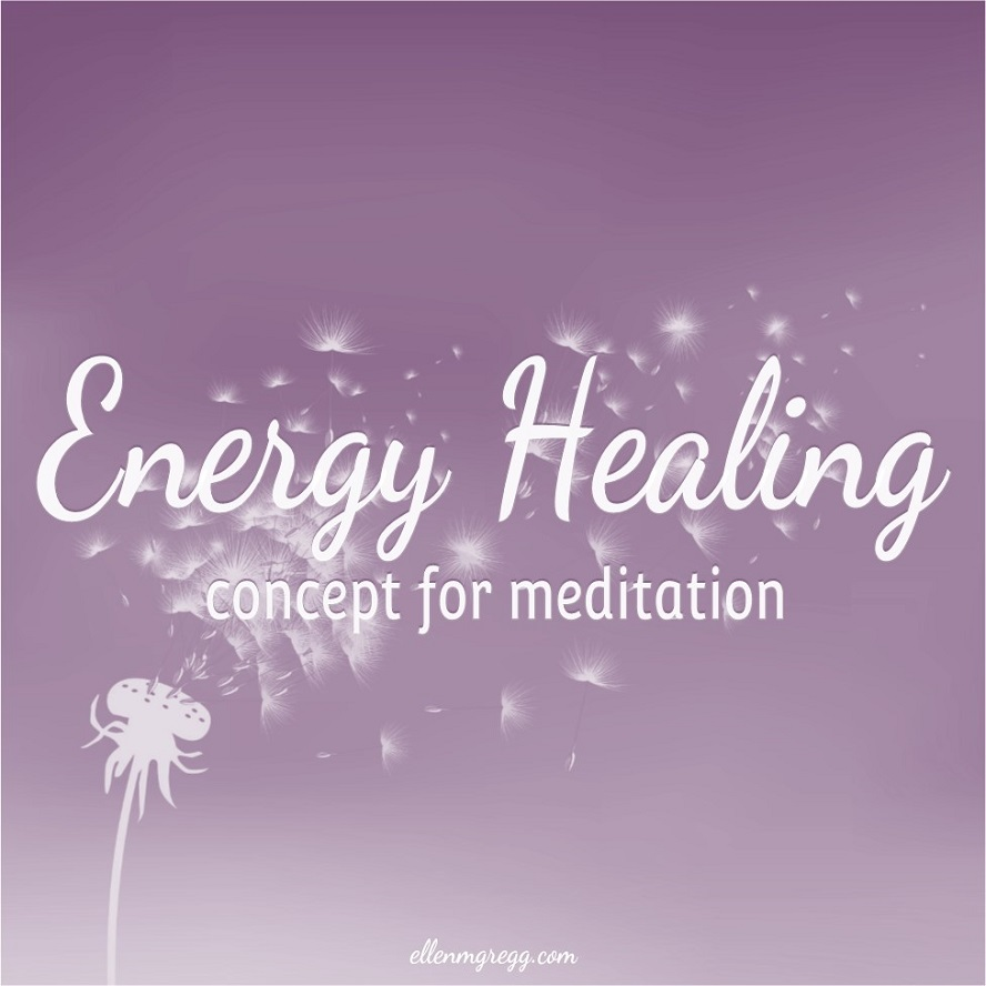 Energy Healing: concept for meditation ~ Intuitive Ellen ~ #podcast #energyhealing #energywork #channeling
