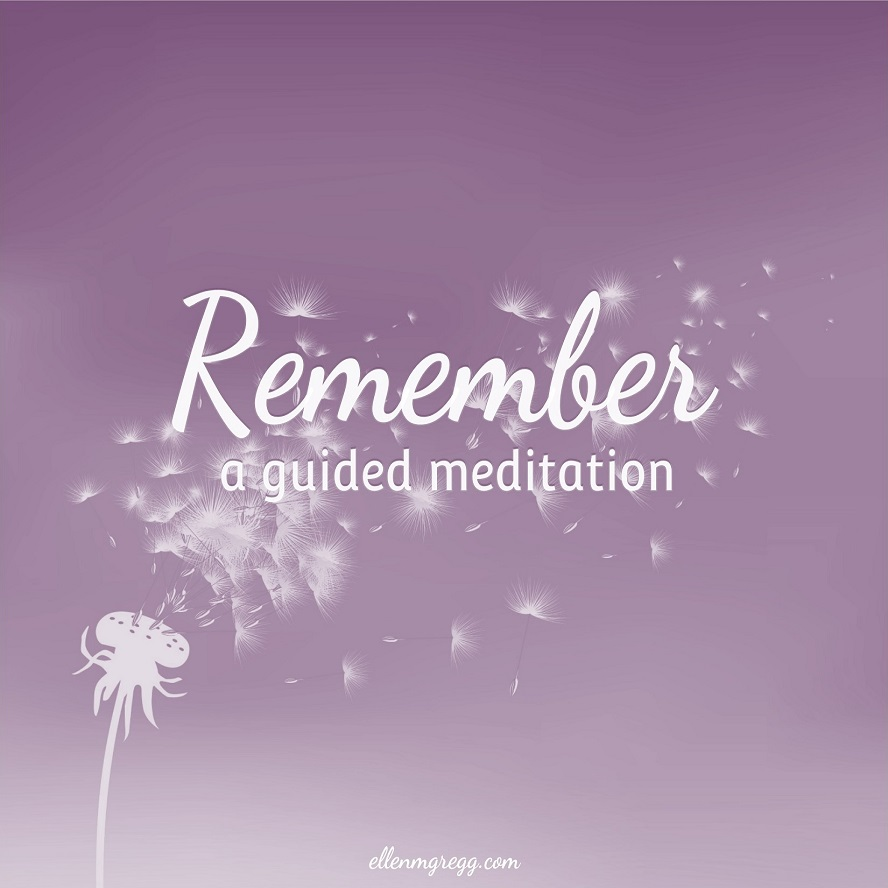 Remember: a guided meditation ~ Remember the intuitive senses with which you were born, and receive a message about those senses and your remembering. ~ Intuitive Ellen