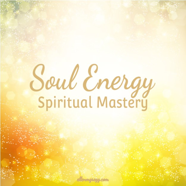 Soul Energy: Spiritual Mastery ~ Sharing what soul energy is, and what its purpose is. ~Intuitive Ellen #soulenergy #energyhealing