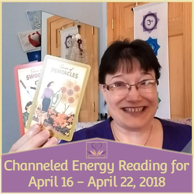 Channeled Energy Reading for April 16 - April 22, 2018 ~ Intuitive Ellen ~ Featuring Seven of Pentacles and Seven of Swords from The Housewives Tarot deck.