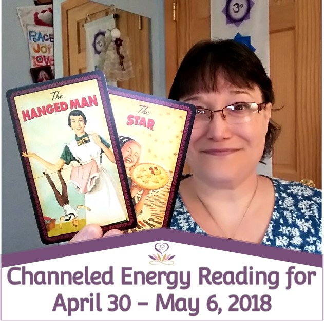 Channeled Energy Reading for April 30 - May 6, 2018 ~ Intuitive Ellen