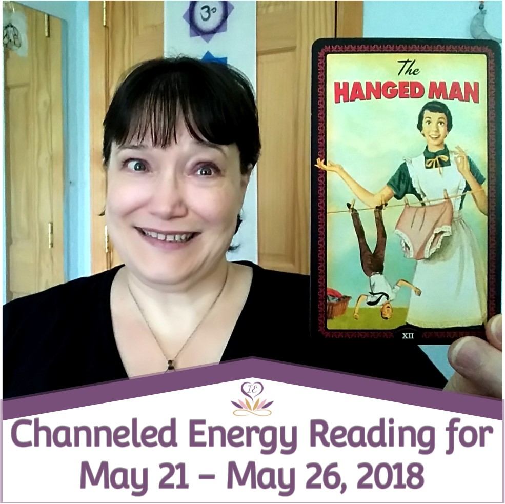 Channeled Energy Reading for May 21 - May 26, 2018 ~ Intuitive Ellen
