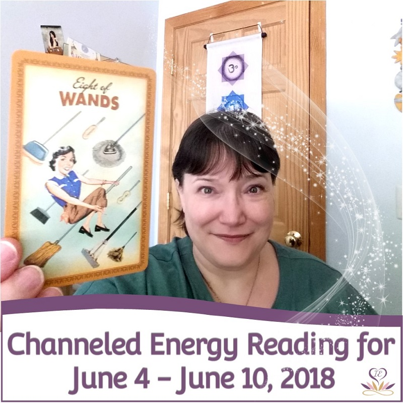 Channeled Energy Reading for June 4 - June 10, 2018