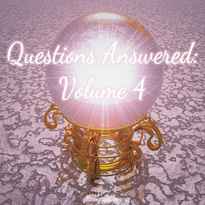 Questions Answered, Volume 4: Energy Leaks, Others' Karma, the Veil, more ~ Intuitive Ellen :: Ellen M. Gregg