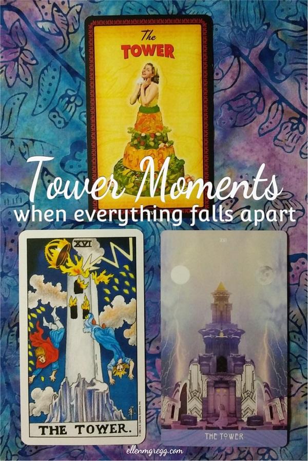 Tower Moments: when everything falls apart ~ Intuitive Ellen :: Ellen M. Gregg
