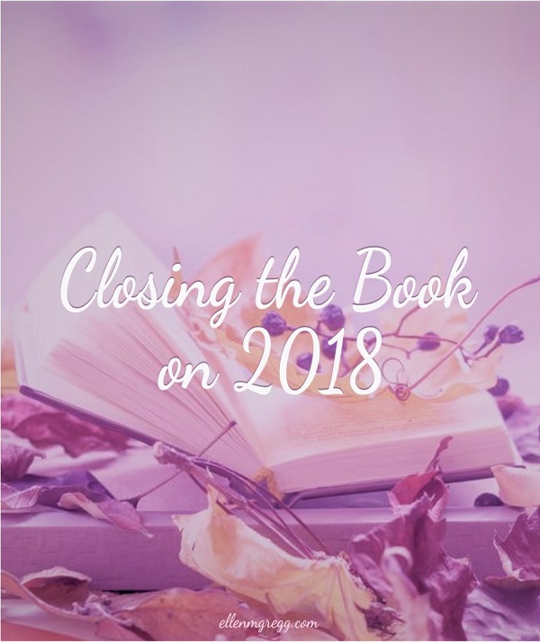 Closing the Book On 2018: A divination and/or journaling practice by Intuitive Ellen :: Ellen M. Gregg ~ 11 prompts over 31 days to heal, honor and release 2018.