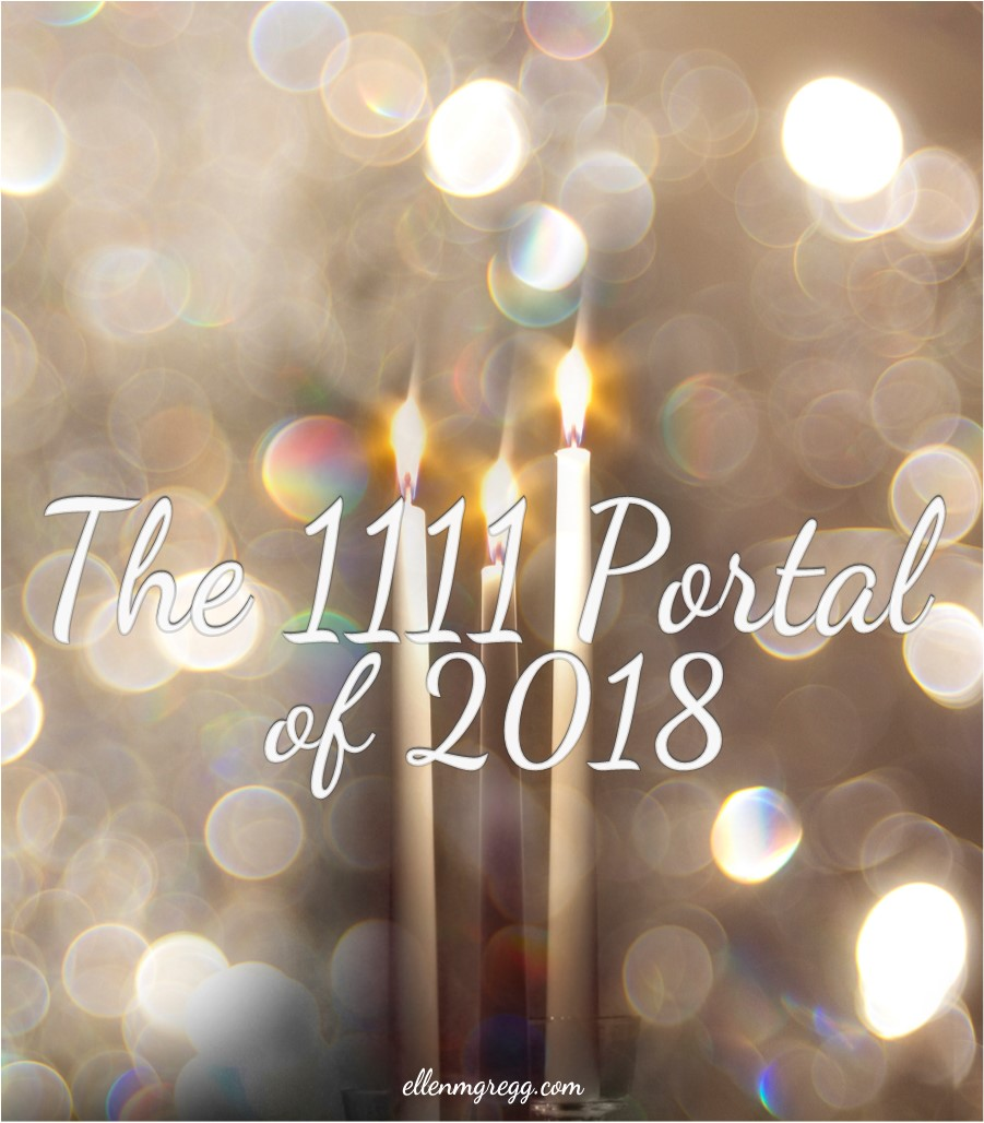 The 1111 Portal of 2018 ~ A blog post by Intuitive Ellen :: Ellen M. Gregg ~ #1111
