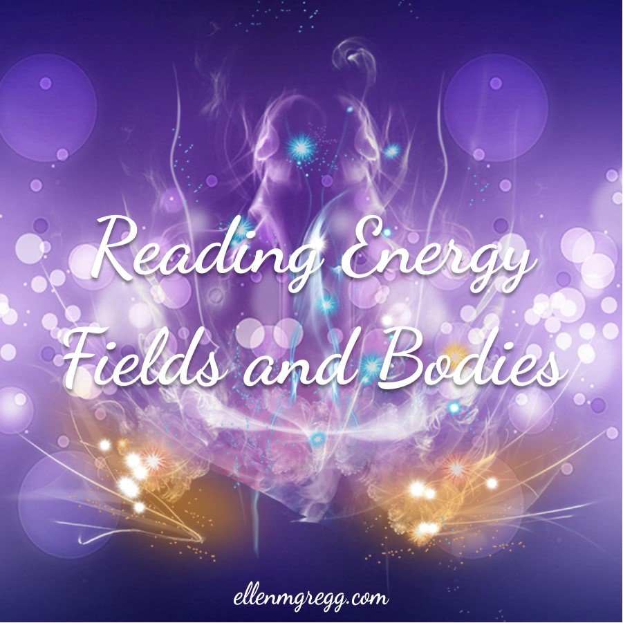 Reading Energy Fields and Bodies ~ A post by Ellen M. Gregg :: Intuitive ~ #energyfield #energybody #energyhealing #clairvoyance #clairaudience #clairsentience #soulwork #thesoulways
