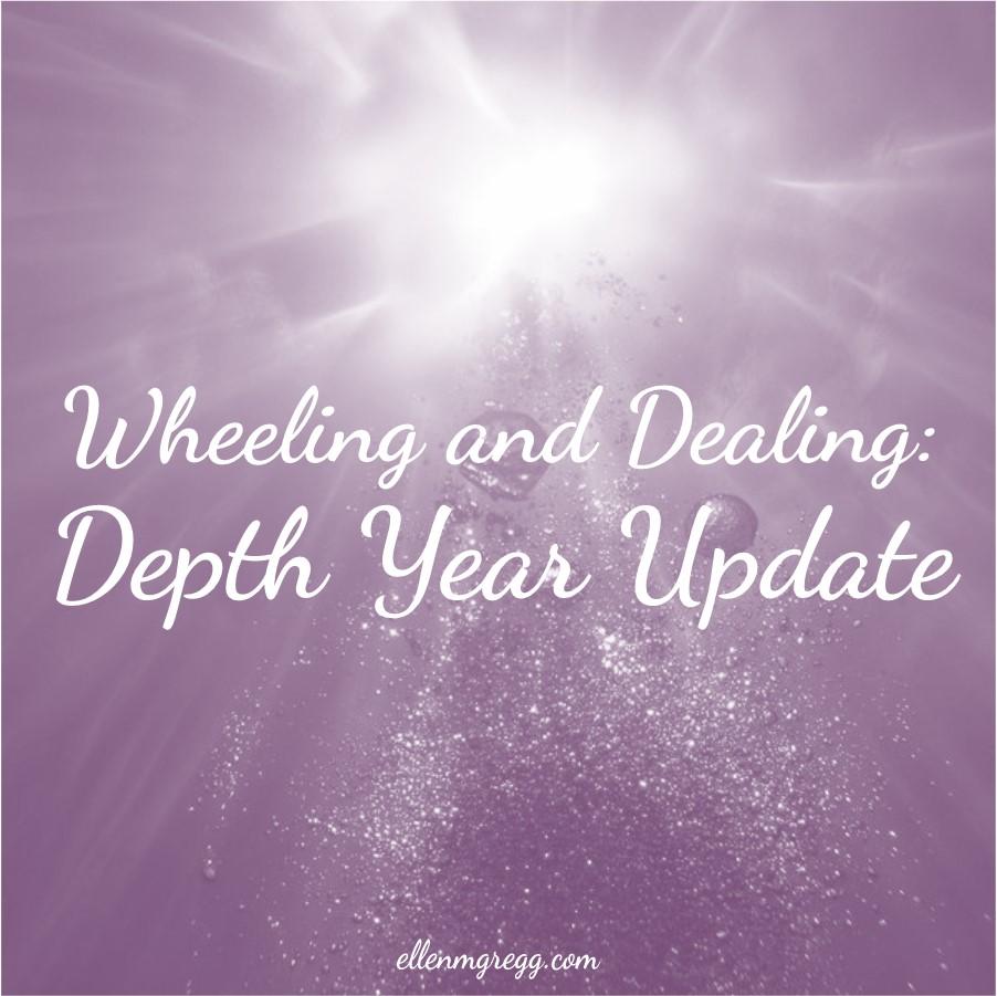 Wheeling and Dealing: Depth Year Update ~ A post by Ellen M. Gregg :: Intuitive ~ #depthyear #depthyear2019 #update #wheelinganddealing