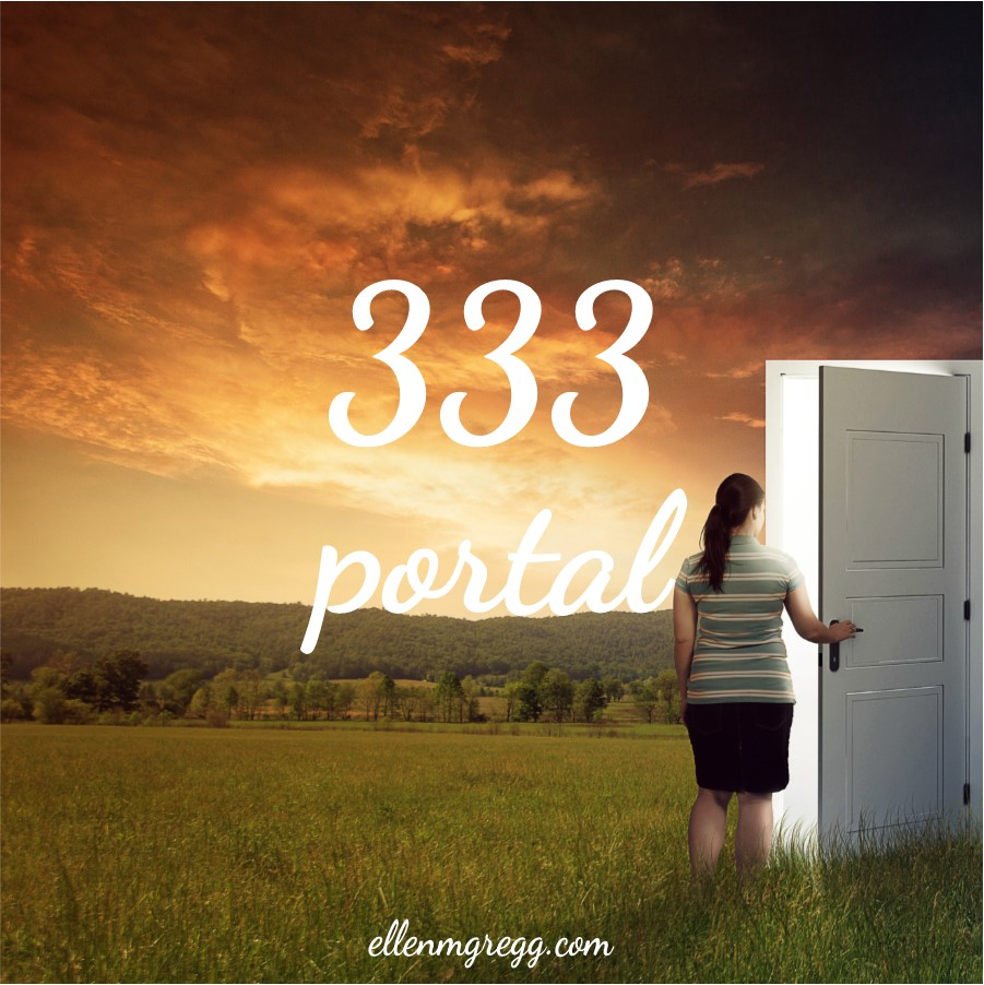 The 333 Portal of 2019 ~ A post by Ellen M. Gregg :: Intuitive ~ #333 #333portal #thesoulways