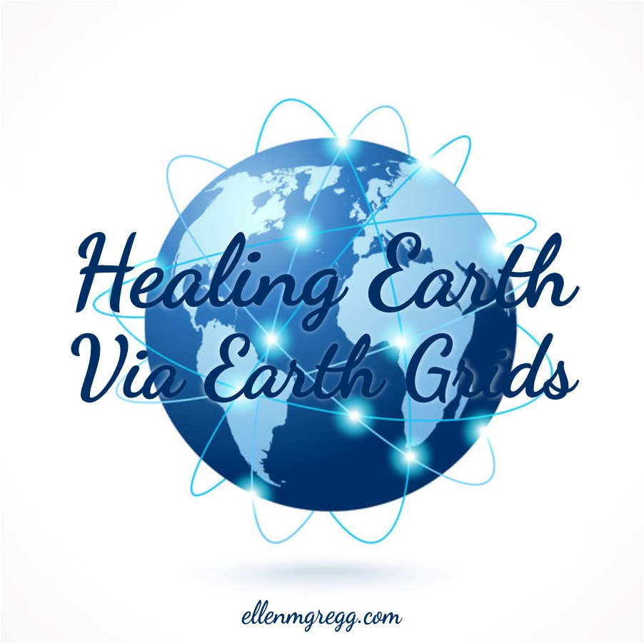 Healing Earth Via Earth Grids ~ A post by Ellen M. Gregg :: Intuitive ~ #earth #earthday2019 #earthgrids #energyhealing #energywork #thesoulways