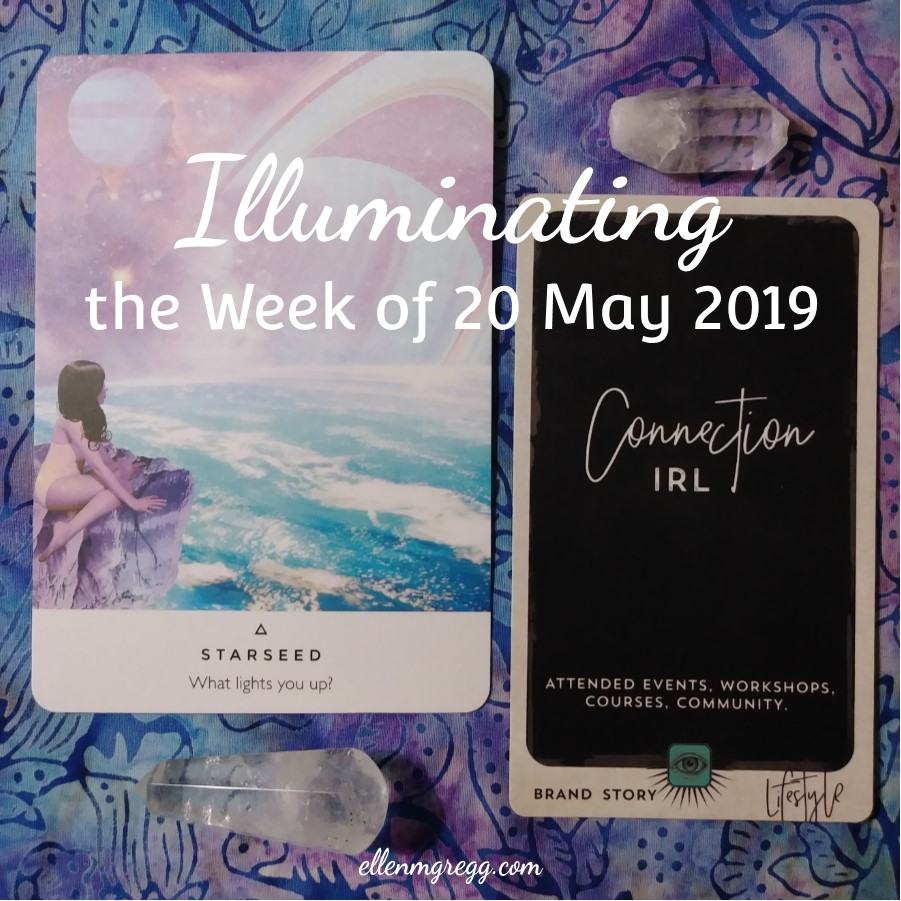 Illuminating the Week of 20 May 2019 | An intuitive energy reading by Ellen M. Gregg :: Intuitive | #workyourlight #manifestbeingseen #intuitivereading #energyreading #oraclecards #thesoulways