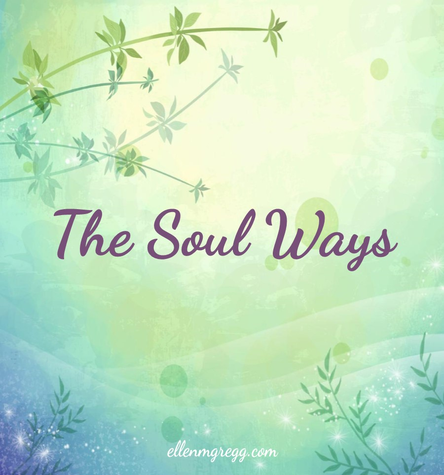 The Soul Ways | A post by Ellen M. Gregg :: Intuitive | #spiritualawakening #thesoulways