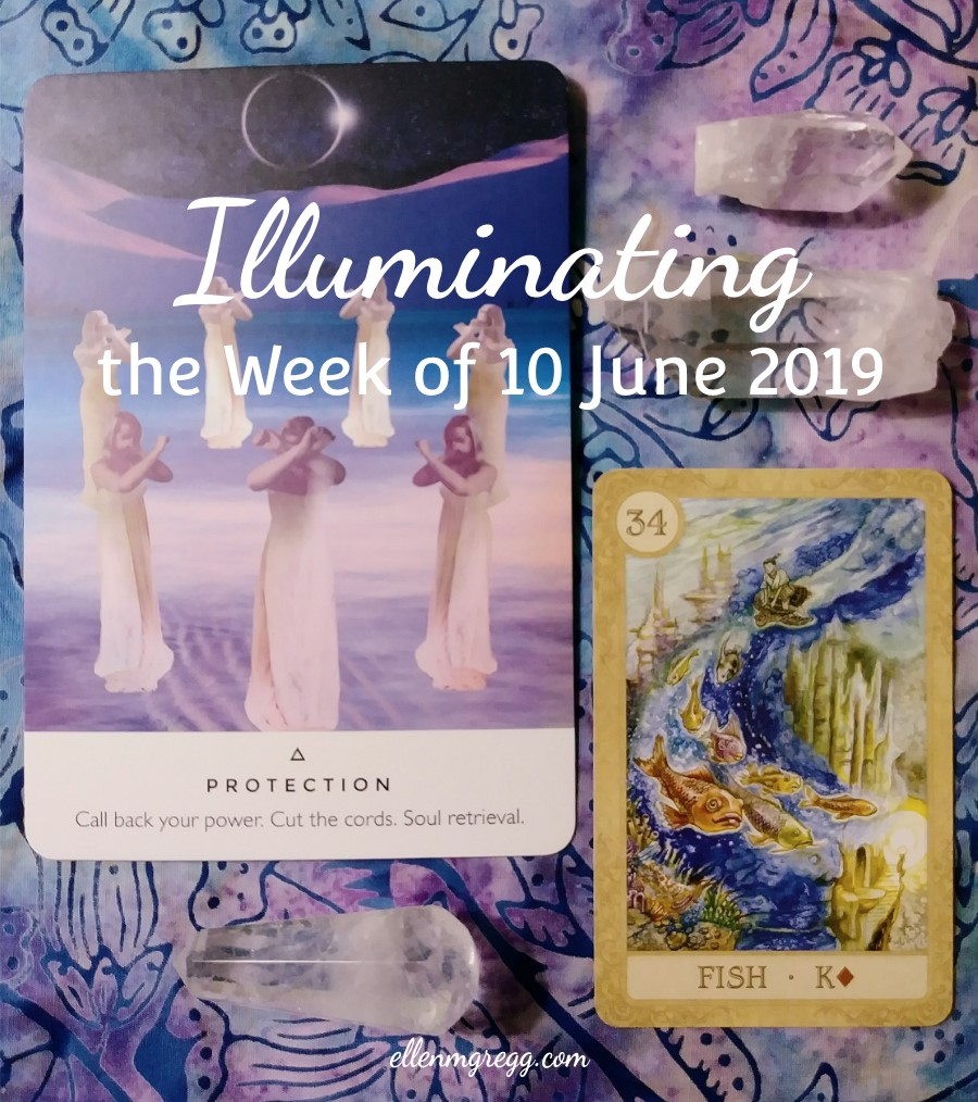 Illuminating the Week of 10 June 2019 | An intuitive energy reading by Ellen M. Gregg :: Intuitive | #protection #workyourlightoracle #fish #fairytalelenormand #weeklyreading #energyreading #intuitivereading #thesoulways