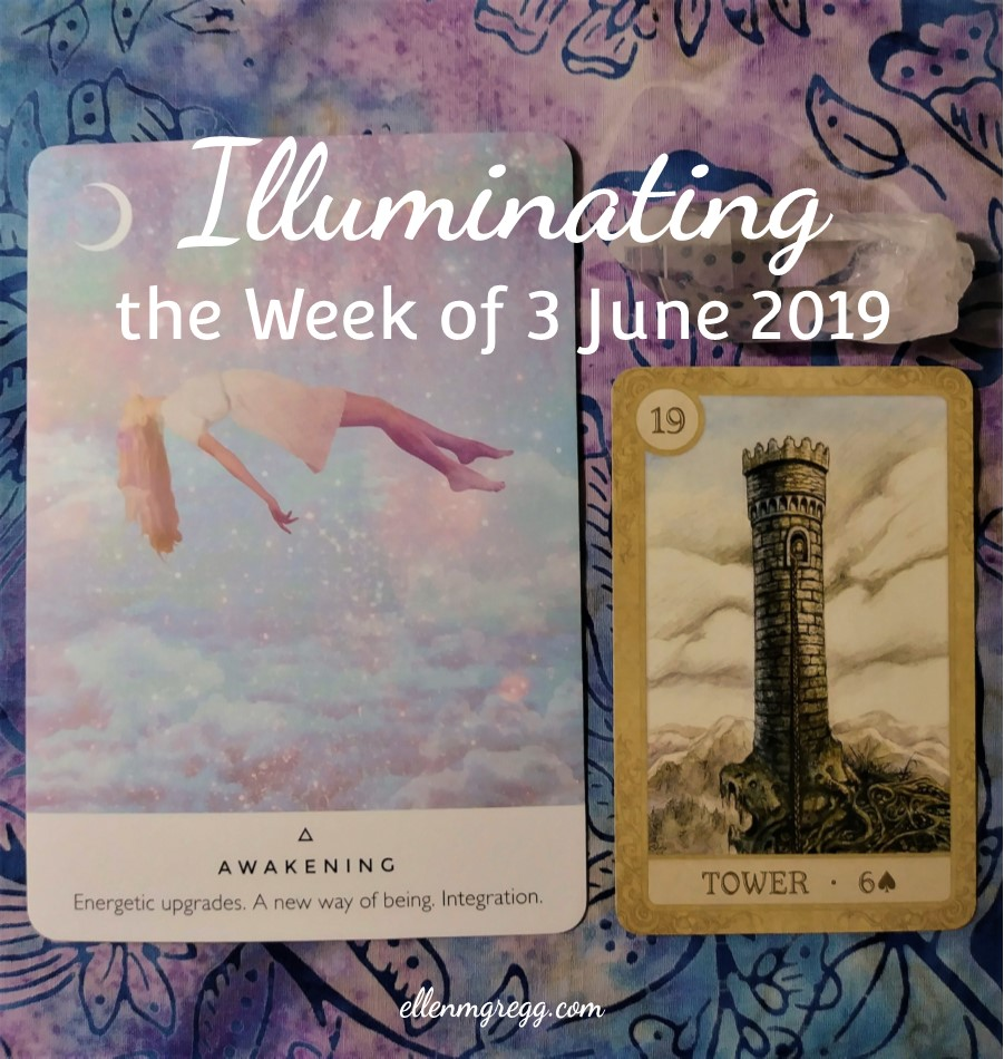 Illuminating the Week of 3 June 2019 | An intuitive energy reading by Ellen M. Gregg :: Intuitive | #awakening #thetower #energyreading #cardreading #intuitivereading #thesoulways