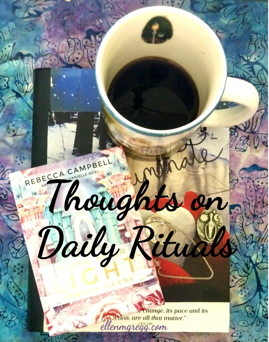 Thoughts on Daily Rituals | A blog post by Ellen M. Gregg :: Intuitive :: The Soul Ways | meditation, daily card, journaling, morning pages, divination, coffee